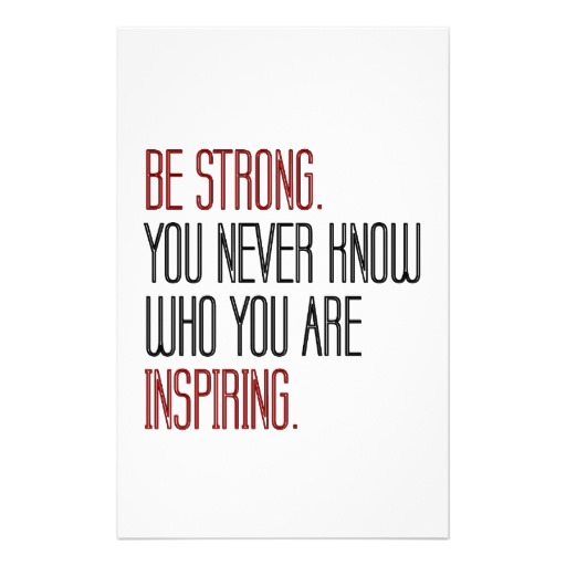 be_strong_you_never_know_who_you_are_inspiring_stationery-r16aa0f380d044d8aac4105c897c39cae_vg6ke_8byvr_512